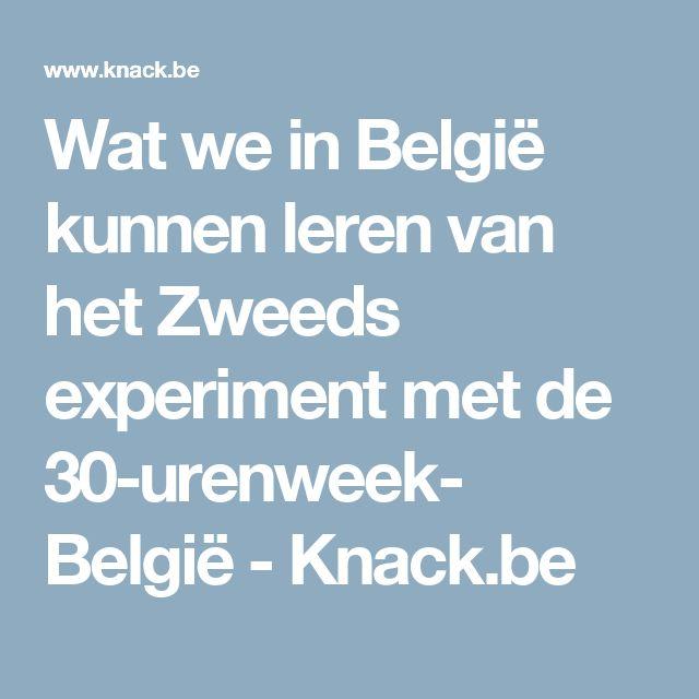 Wat we in België kunnen leren van het Zweeds experiment met de 30-urenweek- België - Knack.be