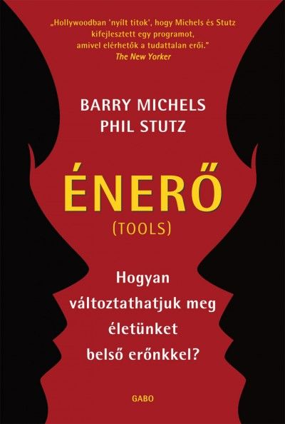 Könyv: Énerő (Barry Michels - Phil Stutz)