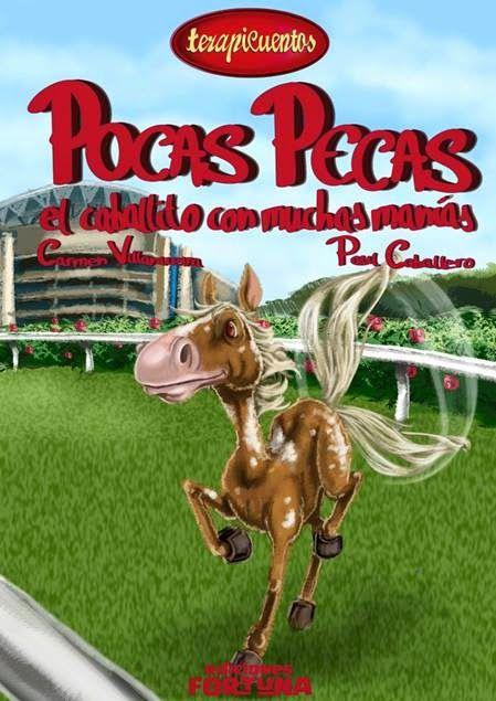 """""""Pocas pecas, el caballito con muchas manías"""" - Carmen Villanueva (Ediciones Fortuna)"""