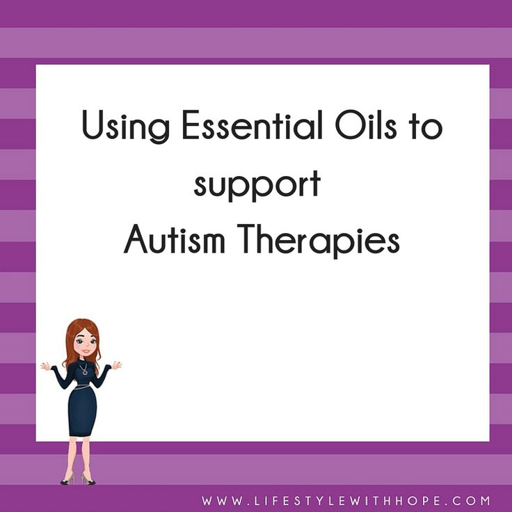 Using Essential Oils to support Autism Therapies