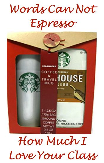 Valentines Gifts for Male Teachers for Him: Words Can Not Espresso How Much I Love Your Class! (Starbucks Coffee and Travel Mug Gift Set @ Amazon)