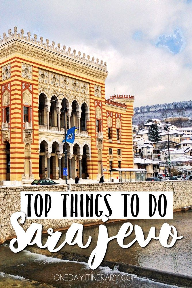 Sarajevo, Bosnia and Herzegovina - Top Things to do and Best Sight to Visit on a Short Stay