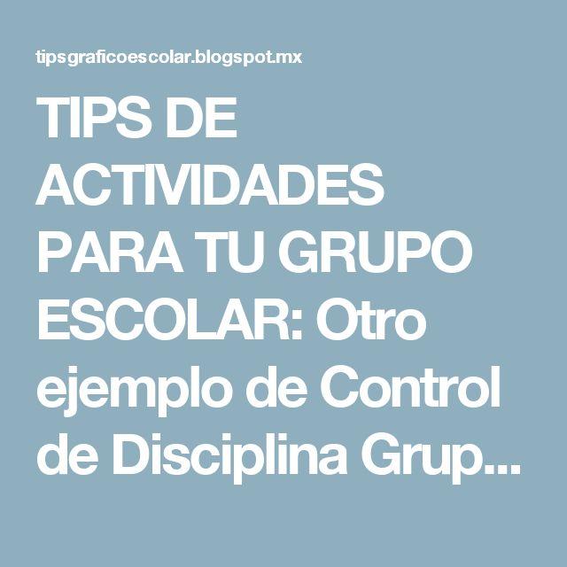 TIPS DE ACTIVIDADES PARA TU GRUPO ESCOLAR: Otro ejemplo de Control de Disciplina Grupal gráfico