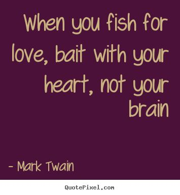 60 Inspirational Fishing Quotes