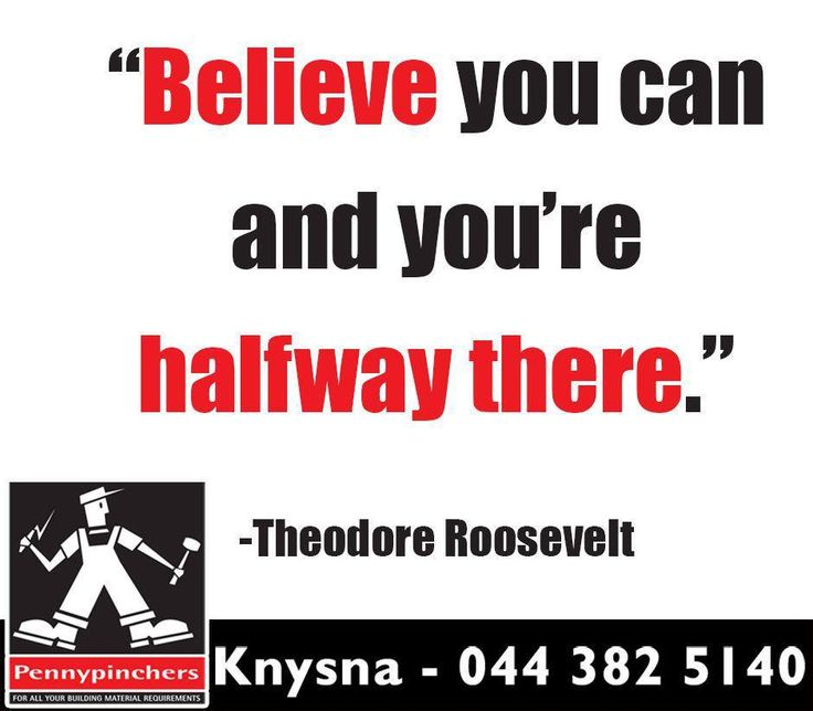 """""""Believe you can and you're halfway there."""" -Theodore Roosevelt #SundayMotivation #PennyPinchersKnysna"""