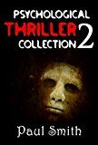 A Psychological Mystery and Suspense Thriller Collection 2: (Mystery Thriller Suspense Psychological Crime)