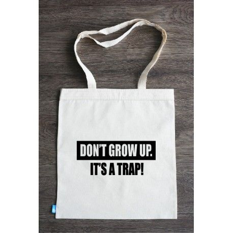 DON'T GROW UP. Torba ekologiczna littlethings.pl