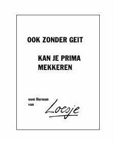 Ook zonder geit kan je prima mekkeren @Loesje.nl