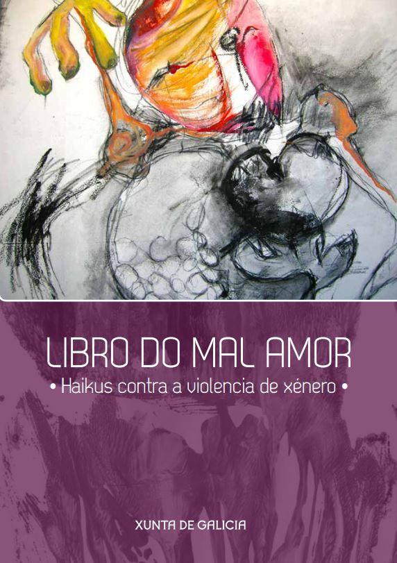 Libro do mal amor. Haikus contra a violencia de xénero