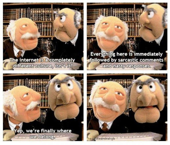 I love Statler and Waldorf.