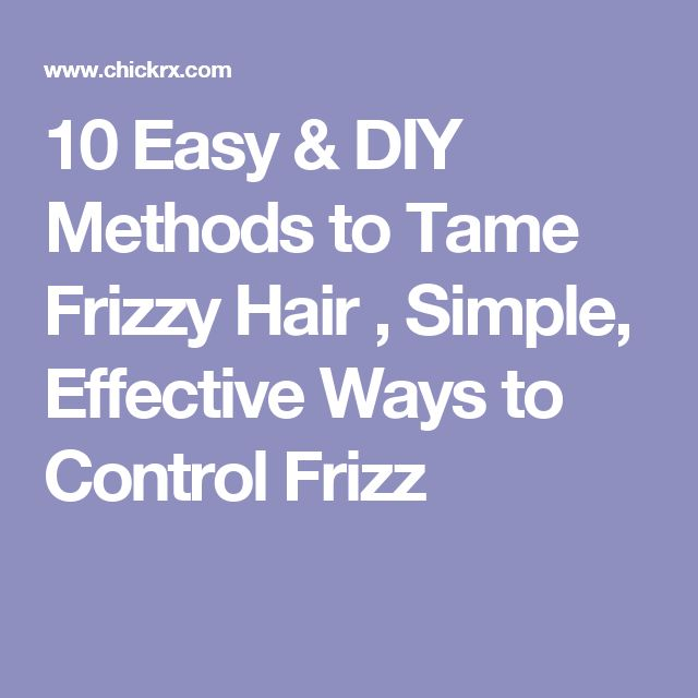 10 Easy & DIY Methods to Tame Frizzy Hair , Simple, Effective Ways to…