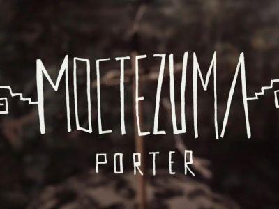 Moctezuma – Porter
