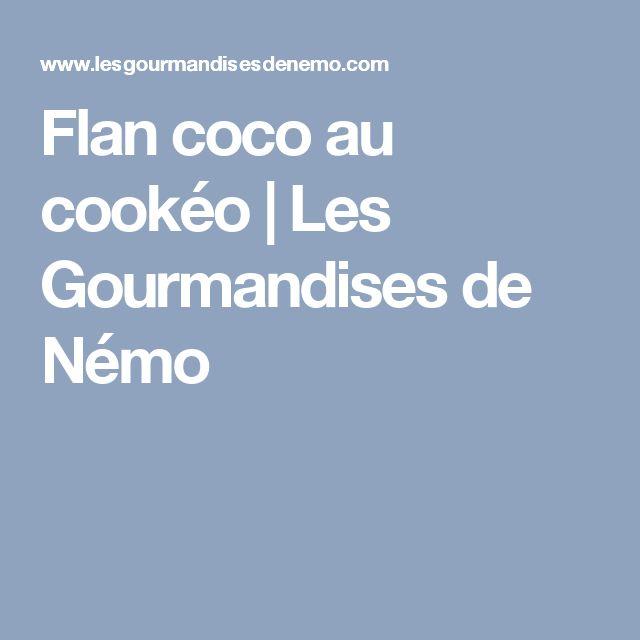 Flan coco au cookéo | Les Gourmandises de Némo