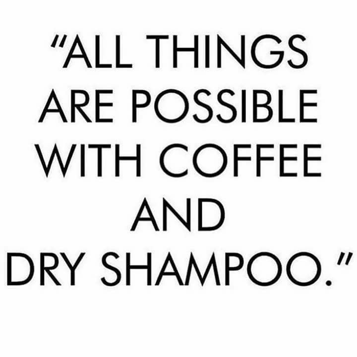 🙌 Have a great day and don't forget the dry shampoo! 😂  #salonheadcandy #coffeememe #coffee #dryshampoo #hairmeme