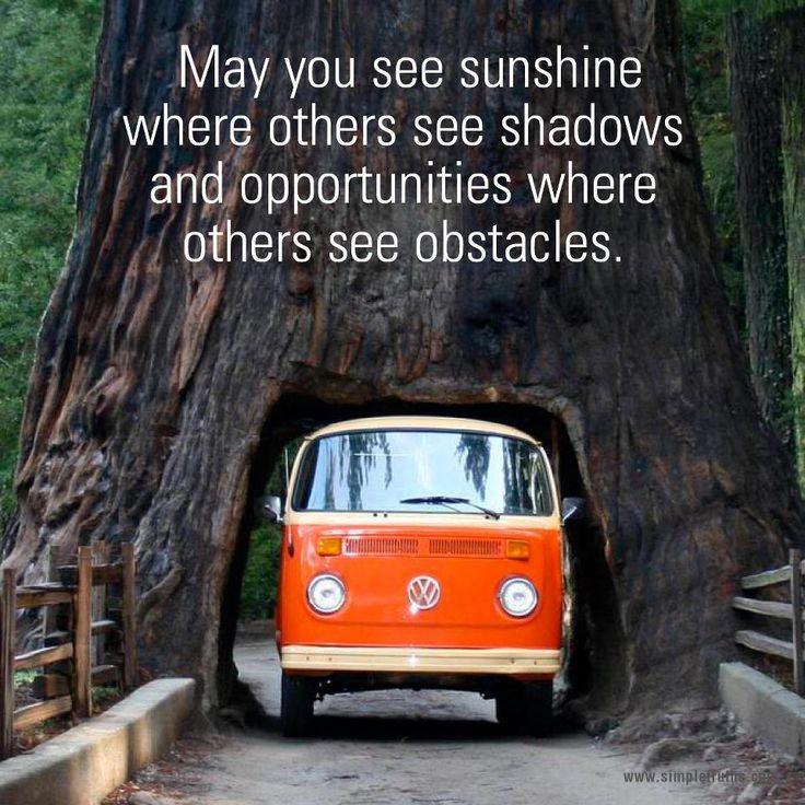 May you see sunshine...