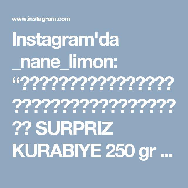 """Instagram'da _nane_limon: """"🍃🍃🍃🍃🍃🍃🍃🍃🍃🍃🍃🍃🍃🍃🍃🍃🍃🍃🍃🍃🍃🍃🍃🍃🍃🍃🍃🍃🍃🍃🍃🍃🍃🍃🍃 SURPRIZ KURABIYE 250 gr yumusak tereyag 1 su bardagindan bir parmak eksik pudra sekeri 1 cay bardagi…"""""""