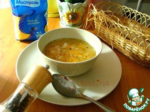 Пшённый суп с консервированным тунцом - кулинарный рецепт