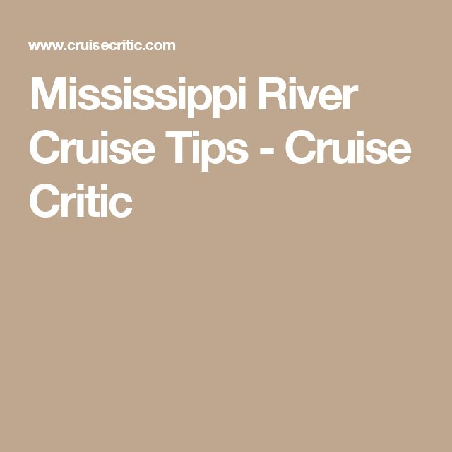 Mississippi River Cruise Tips - Cruise Critic