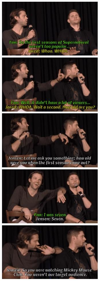 Fan: so the first season of Supernatural weren't too popular ... I LOVE J2's reactions and answer (y) Just to put it into perspective- Season 1 averaged 4.52 million viewers Season 10 averaged 2.02 million viewers. No wonder they seem kind of offended by the fan's casual dismissal of the first seasons. || Jensen Ackles || Jared Padalecki #Jaxcon 2016