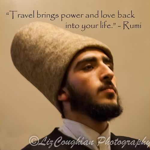 """""""Travel brings power and love back into your life"""" - Rumi"""
