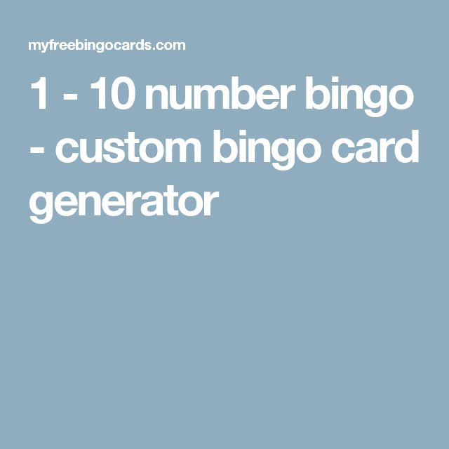 1 - 10 number bingo - custom bingo card generator