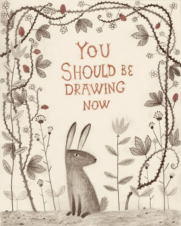 You should be drawing now, by Chuck Groenink ... a nice reminder for us art students ... and anyone else who has a love of drawing. :)Ink Art, Rabbit, Inspiration, Flower Art, Art Prints, Illustration, Chuckgroenink, Chuck Groenink, Drawing