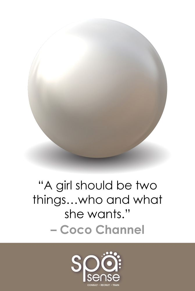 A girl should be two things...who and what she wants - Coco Channel