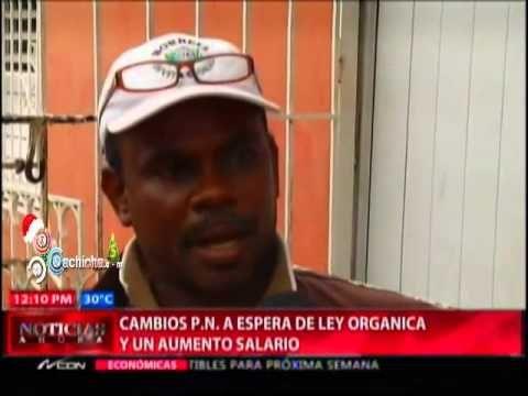 Cambios PN a espera de Ley organica y un aumento salario #Video - Cachicha.com