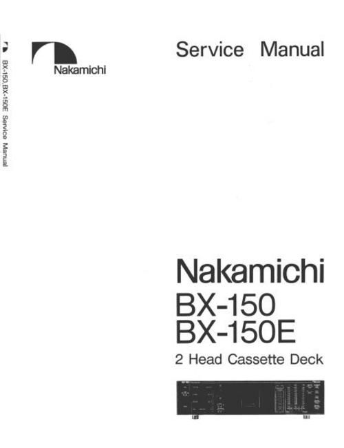 Nakamichi BX-150 and BX-150E Original Service Manual in PDF PDF format suitable for Windows XP, DOWNLOAD