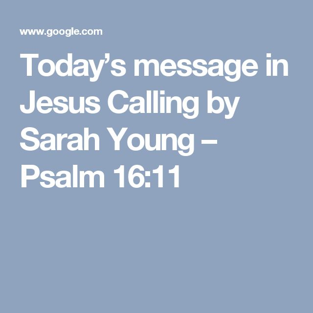 Today's message in Jesus Calling by Sarah Young – Psalm 16:11