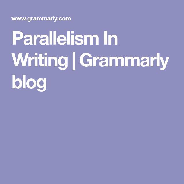 Parallelism In Writing | Grammarly blog