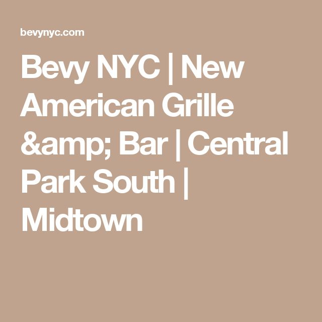 Bevy NYC | New American Grille & Bar | Central Park South | Midtown