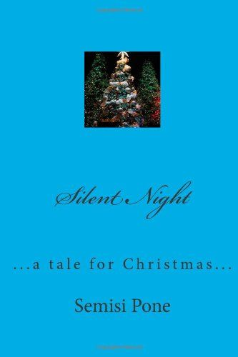 Silent Night: ...a tale for Christmas... by Semisi Pone http://www.amazon.com/dp/1497548349/ref=cm_sw_r_pi_dp_Nr-Jtb16DGM5DTVN