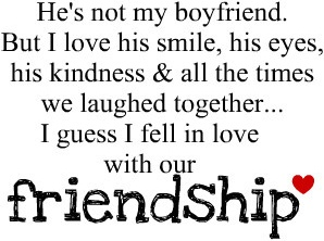 Thats how I feel with my best guy friend but instead of a friendship I say flirtation more than friends but less than a relationship :)