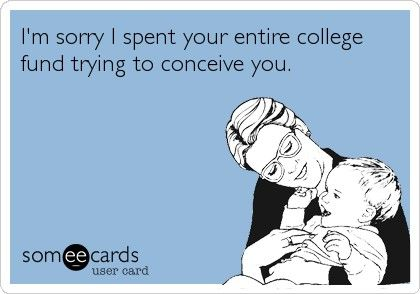 The 30 Best Someecards for Infertility   IVF because sometimes you just need to laugh at it