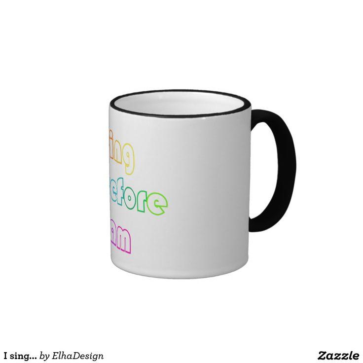 I sing... ringer coffee mug