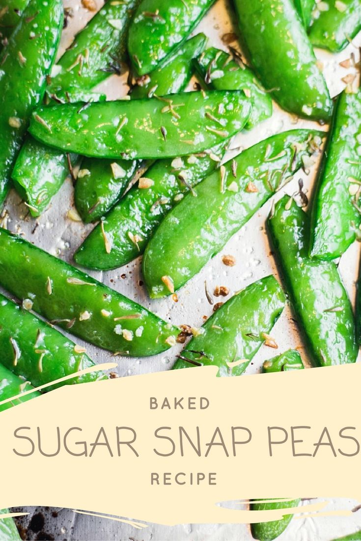 Baked Sugar Snap Peas are easy to make and healthy for you! Sprinkle with garlic, thyme and salt and bake for 8 minutes.