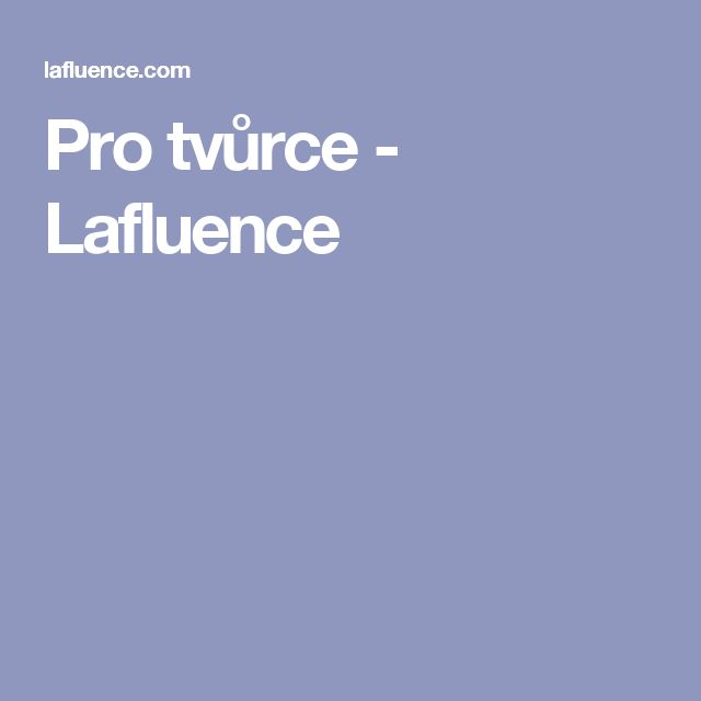Pro tvůrce - Lafluence
