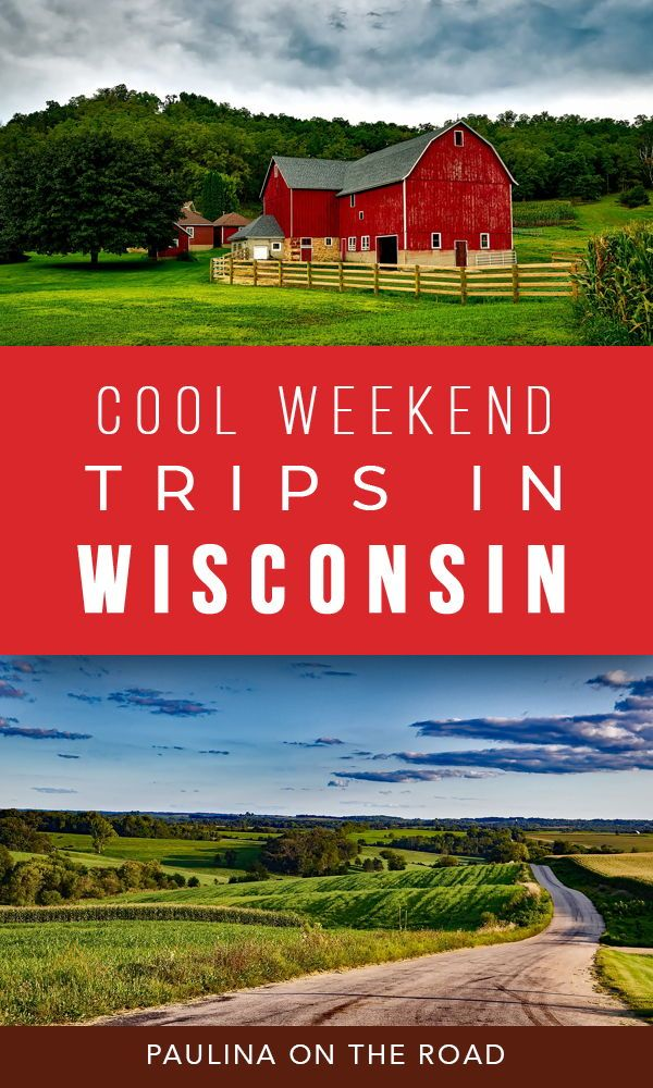 15 Cool Weekend Trips In Wisconsin In 2020 Wisconsin Travel