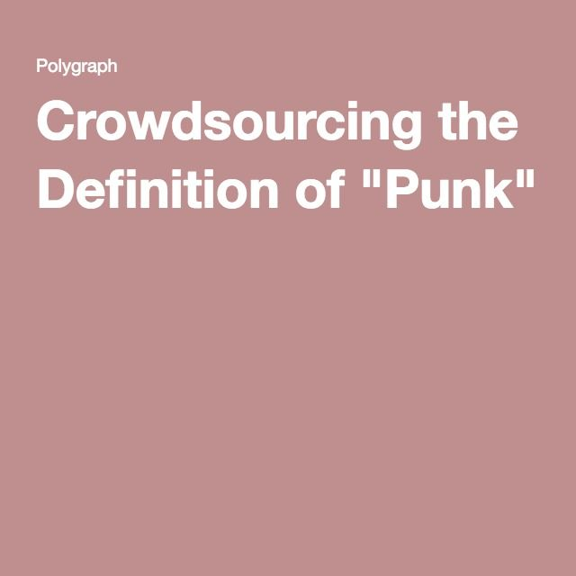"""Crowdsourcing the Definition of """"Punk"""""""