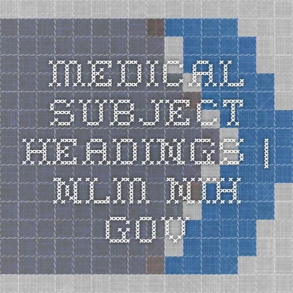 MEDICAL SUBJECT HEADINGS   nlm.nih.gov
