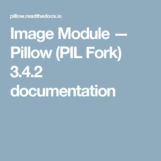 Image Module — Pillow (PIL Fork) 3.4.2 documentation ...