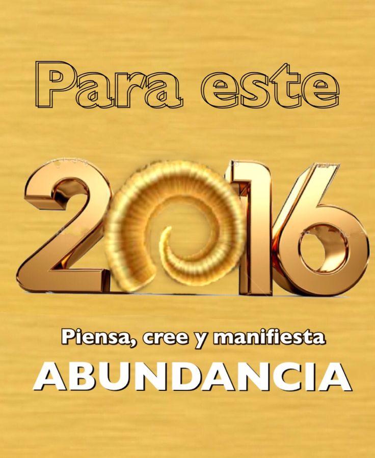 Feliz año nuevo 2016¡ Para este 2016, piensa, cree y manifiesta abundancia,