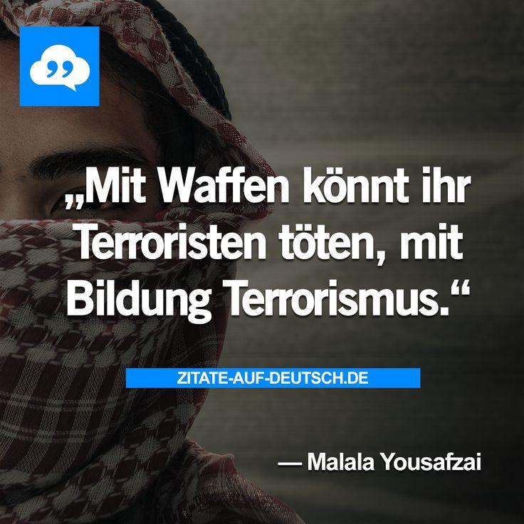 #Bildung, #Spruch, #Sprüche, #Terrorismus, #Terroristen, #Waffen, #Zitat, #Zitate, #MalalaYousafzai