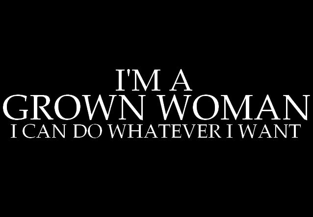 Grown Im Quotes Woman