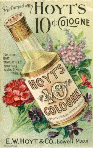 Vintage Cologne Advertisement - Hoyt's 10 cent cologne.  E.W. Hoyt & Comp/ Lowell, Mass