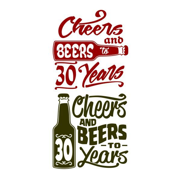 Download Cheers and Beers to 30 Years Cuttable Design | 30 years ...