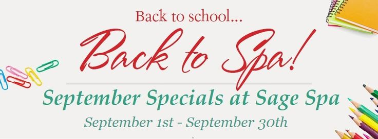 Back to School Savings at SAGE SPA!  $90 Triple Threat Facial  $75 Deep Tissue Massage with Hot Stones  30% OFF all Mirabella Makeup