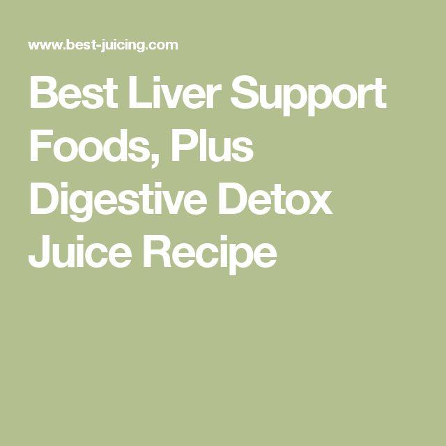 Best Liver Support Foods, Plus Digestive Detox Juice Recipe