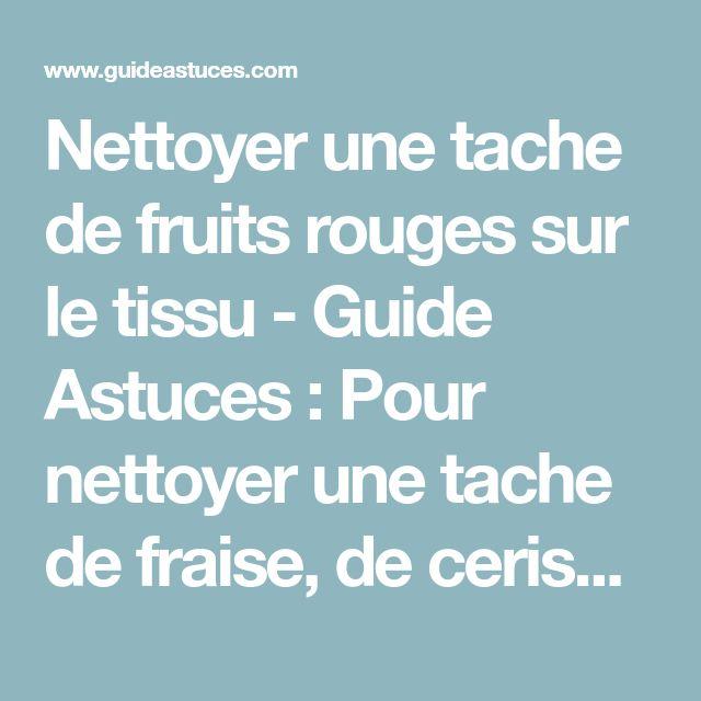 Nettoyer Une Tache De Fruits Rouges Sur Le Tissu Fruits Rouges Tache Et Nettoyant